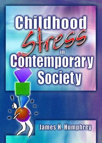 Childhood Stress in Contemporary Society (Hardback)