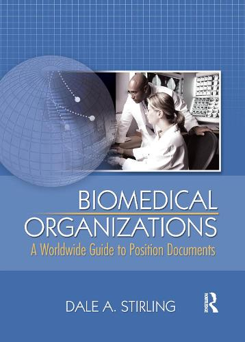 Biomedical Organizations: A Worldwide Guide to Position Documents (Hardback)