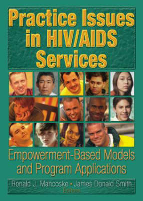 Practice Issues in HIV/AIDS Services: Empowerment-Based Models and Program Applications (Paperback)