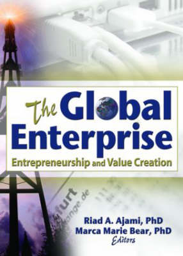 The Global Enterprise: Entrepreneurship and Value Creation (Hardback)