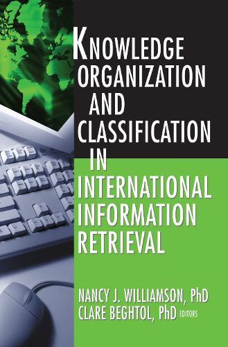Knowledge Organization and Classification in International Information Retrieval (Hardback)