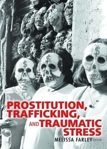 Prostitution, Trafficking, and Traumatic Stress (Hardback)