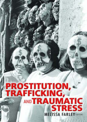 Prostitution, Trafficking, and Traumatic Stress (Paperback)