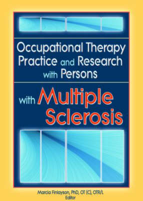 Occupational Therapy Practice and Research with Persons with Multiple Sclerosis (Paperback)