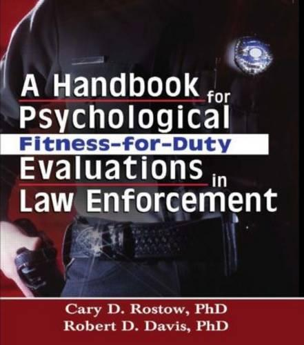 A Handbook for Psychological Fitness-for-Duty Evaluations in Law Enforcement (Hardback)