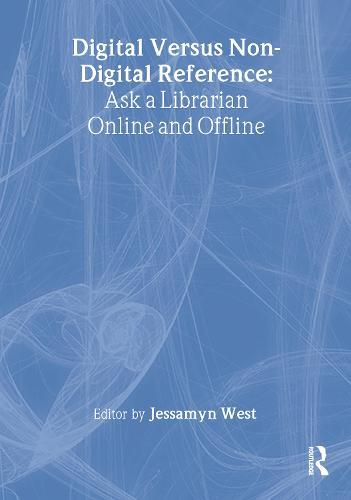 Digital versus Non-Digital Reference: Ask a Librarian Online and Offline (Paperback)