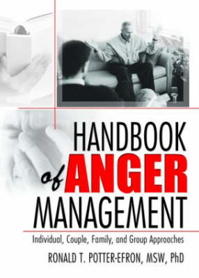 Handbook of Anger Management: Individual, Couple, Family, and Group Approaches (Paperback)