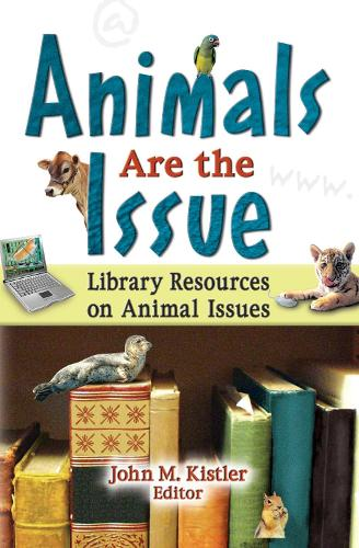 Animals are the Issue: Library Resources on Animal Issues (Hardback)