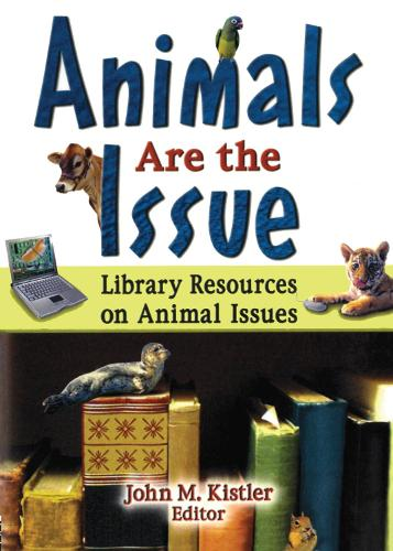 Animals are the Issue: Library Resources on Animal Issues (Paperback)