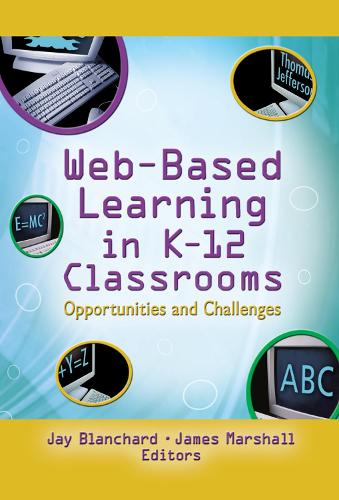 Web-Based Learning in K-12 Classrooms: Opportunities and Challenges (Hardback)