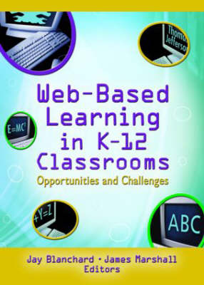 Web-Based Learning in K-12 Classrooms: Opportunities and Challenges (Paperback)