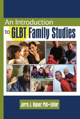 An Introduction to GLBT Family Studies (Hardback)