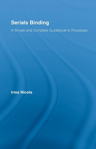 Serials Binding: A Simple and Complete Guidebook to Processes (Hardback)