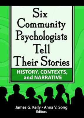 Six Community Psychologists Tell Their Stories: History, Contexts, and Narrative (Paperback)
