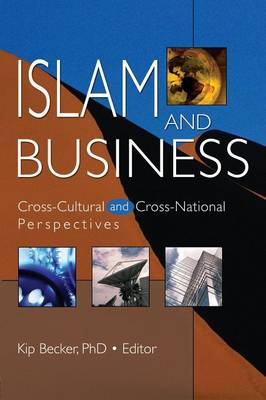 Islam and Business: Cross-Cultural and Cross-National Perspectives (Paperback)