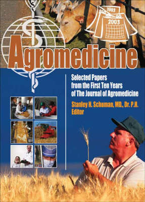 Agromedicine: Selected Papers from the First Ten Years of the Journal of Agromedicine (Paperback)
