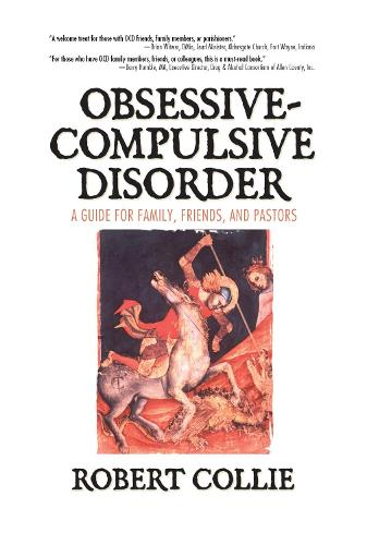Obsessive-Compulsive Disorder: A Guide for Family, Friends, and Pastors (Hardback)
