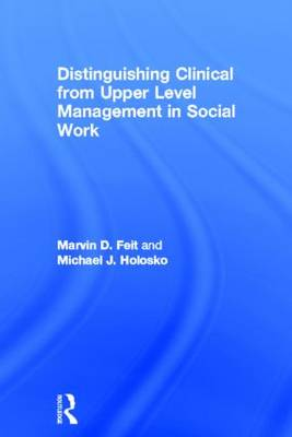 Distinguishing Clinical from Upper Level Management in Social Work (Hardback)