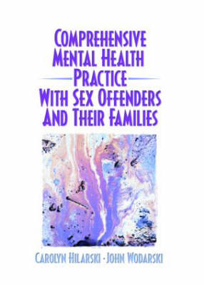 Comprehensive Mental Health Practice with Sex Offenders and Their Families (Paperback)