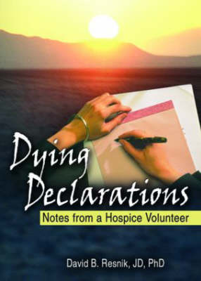 Dying Declarations: Notes from a Hospice Volunteer (Hardback)