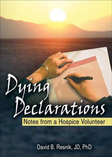 Dying Declarations: Notes from a Hospice Volunteer (Paperback)