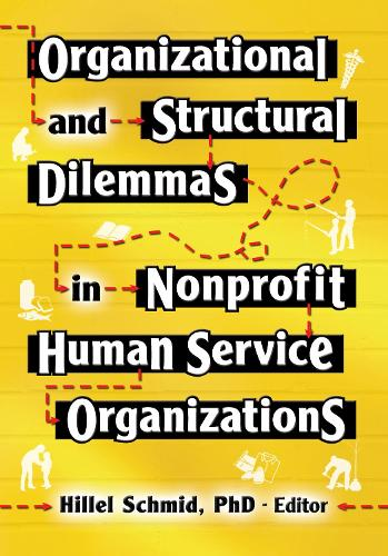 Organizational and Structural Dilemmas in Nonprofit Human Service Organizations (Hardback)