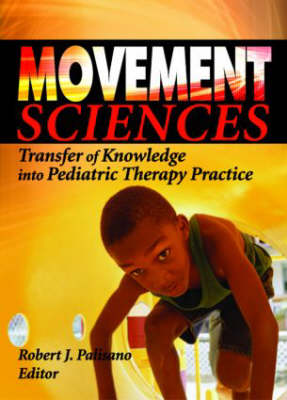 Movement Sciences: Transfer of Knowledge into Pediatric Therapy Practice (Paperback)