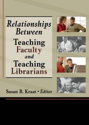 Relationships Between Teaching Faculty and Teaching Librarians (Paperback)