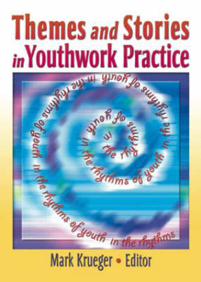 Themes and Stories in Youthwork Practice (Hardback)