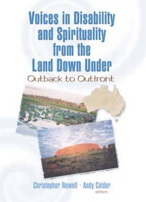 Voices in Disability and Spirituality from the Land Down Under: Outback to Outfront (Paperback)