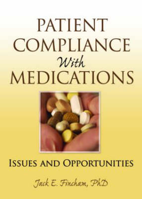 Patient Compliance with Medications: Issues and Opportunities (Hardback)