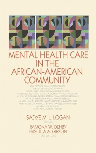 Mental Health Care in the African-American Community (Hardback)
