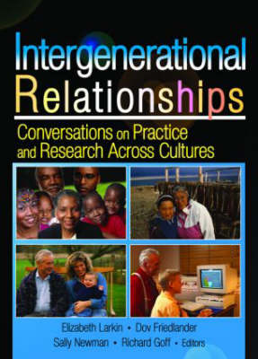 Intergenerational Relationships: Conversations on Practice and Research Across Cultures (Hardback)