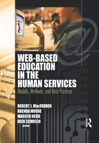 Web-Based Education in the Human Services: Models, Methods, and Best Practices (Paperback)