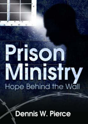 Prison Ministry: Hope Behind the Wall (Hardback)