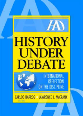 History Under Debate: International Reflection on the Discipline (Paperback)