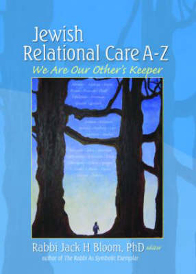 Jewish Relational Care A-Z: We Are Our Other's Keeper (Paperback)