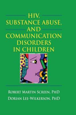 HIV, Substance Abuse, and Communication Disorders in Children (Paperback)