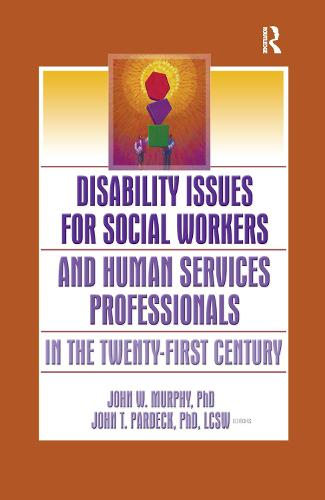 Disability Issues for Social Workers and Human Services Professionals in the Twenty-First Century (Paperback)