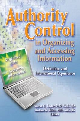 Authority Control in Organizing and Accessing Information: Definition and International Experience (Paperback)