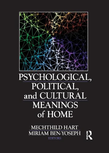 Psychological, Political and Cultural Meanings of Home (Hardback)