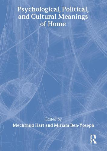 Psychological, Political, and Cultural Meanings of Home (Paperback)
