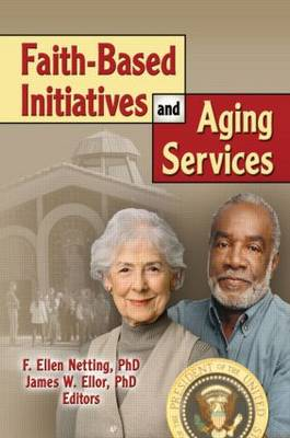 Faith-Based Initiatives and Aging Services (Paperback)