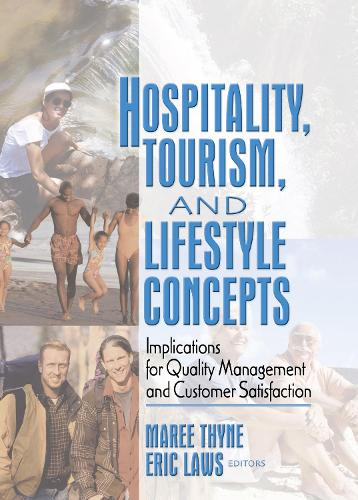 Hospitality, Tourism, and Lifestyle Concepts: Implications for Quality Management and Customer Satisfaction (Hardback)