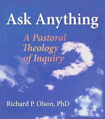 Ask Anything: A Pastoral Theology of Inquiry (Paperback)