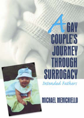 A Gay Couple's Journey Through Surrogacy: Intended Fathers (Hardback)