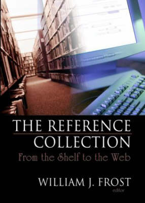 The Reference Collection: From the Shelf to the Web (Hardback)