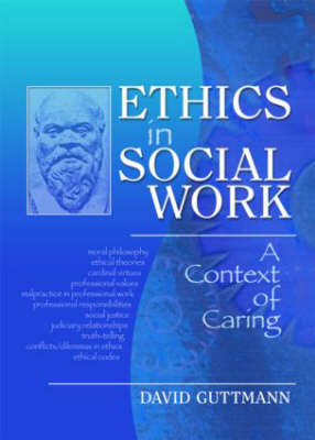 Ethics in Social Work: A Context of Caring (Hardback)