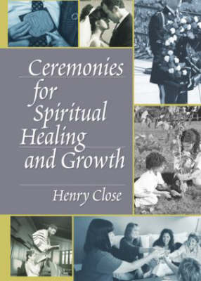 Ceremonies for Spiritual Healing and Growth (Hardback)