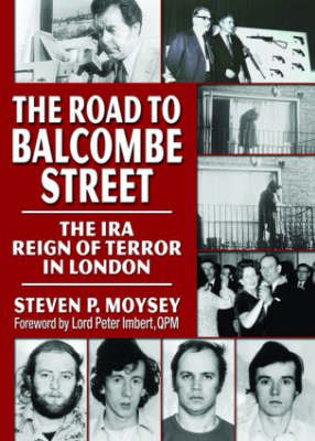 The Road to Balcombe Street: The IRA Reign of Terror in London (Paperback)